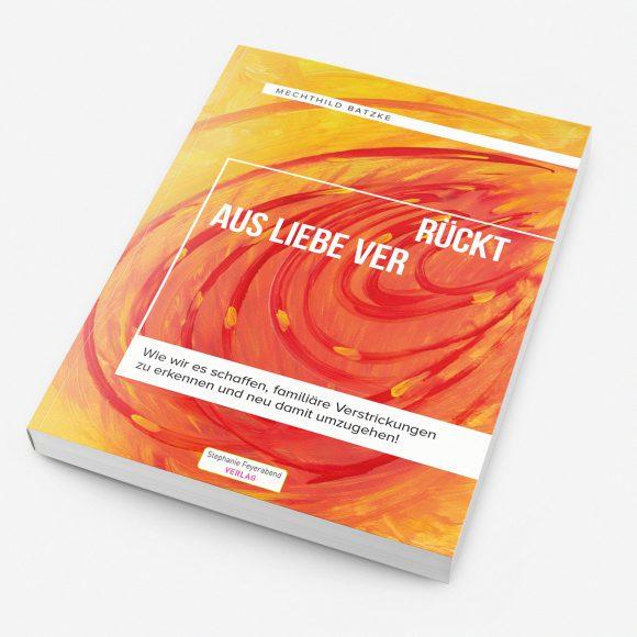 """Buch-Neuerscheinung """"Aus Liebe ver-rückt"""""""