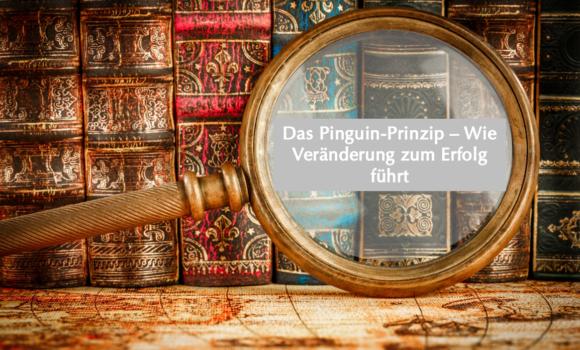 Buchvorstellung:  Das Pinguin-Prinzip – Wie Veränderung zum Erfolg führt
