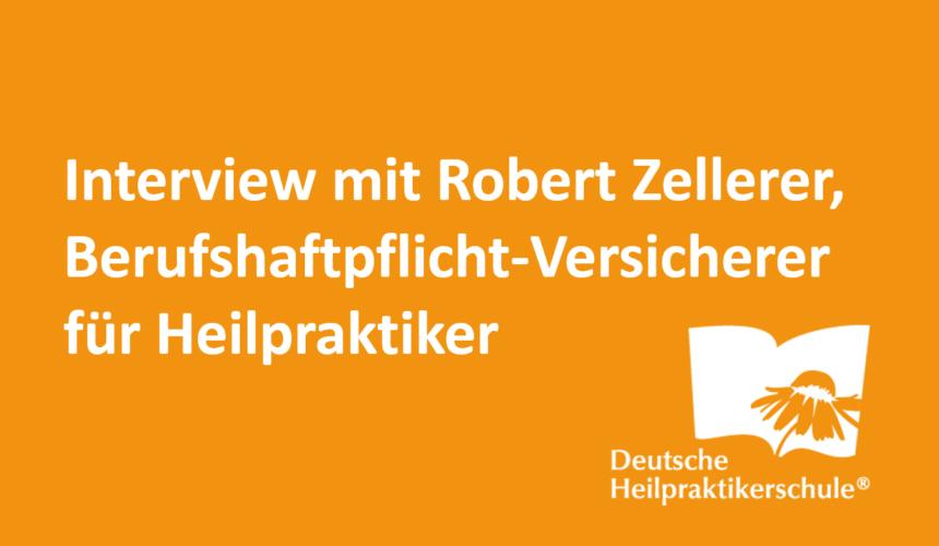 Interview mit Robert Zellerer, Berufshaftpflicht-Versicherer für Heilpraktiker
