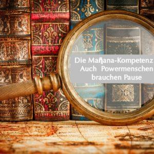 Buchvorstellung: Die Maῆana-Kompetenz – Auch Powermenschen brauchen Pause