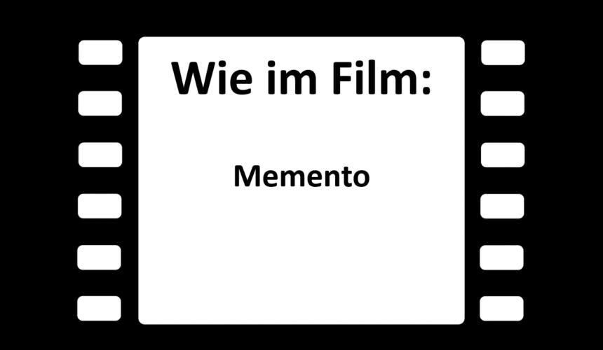 Wie im Film: Memento