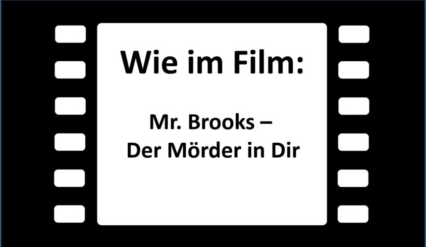 Wie im Film: Mr. Brooks – Hunger im Hirn